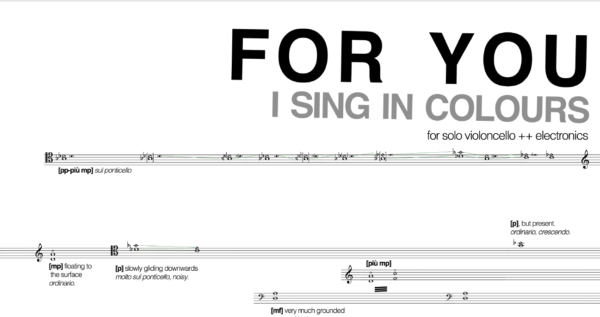 """an excerpt from the score of """"for you i sing in colours"""", a piece for cello and electronics."""